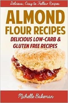 Almond Flour Recipes: Delicious Low-Carb & Gluten Free Recipes