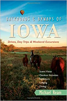 Book Backroads and Byways of Iowa: Drives, Day Trips and Weekend Excursions (Backroads and Byways)