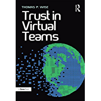 Trust in Virtual Teams: Organization, Strategies and Assurance for Successful Projects (English Edition)