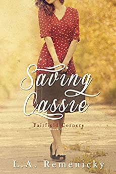 Saving Cassie (Fairfield Corners Book 1) by [Remenicky, L.A.]