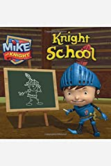Knight School (Mike the Knight) Paperback
