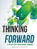 img - for Thinking Forward: Seeing Tomorrow Today Devotional by Gregory Dickow (2000-05-03) book / textbook / text book