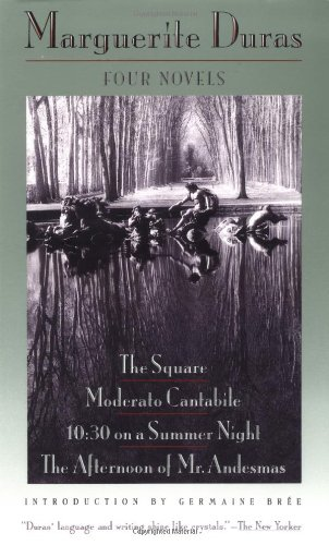 Four Novels: The Square / Moderato Cantabile / 10:30 on a Summer Night / The Afternoon of Mr. Andesmas