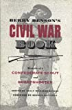 img - for Berry Benson's Civil War Book: Memoirs of a Confederate Scout and Sharpshooter book / textbook / text book