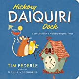 img - for Hickory Daiquiri Dock: Cocktails with a Nursery Rhyme Twist book / textbook / text book