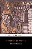 img - for Arthurian Romances (Penguin Classics) by Chr??tien de Troyes (2004-06-04) book / textbook / text book