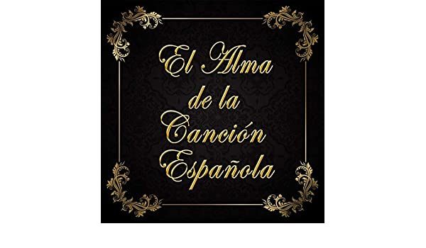 El Alma de la Canción Española by Various artists on Amazon Music - Amazon.com