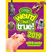 Weird But True! Annual 2019: Wild & Wacky Facts & Photos