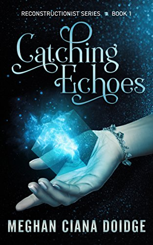 Catching Echoes by Meghan Ciana Doidge ebook deal
