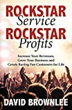 img - for Rockstar Service. Rockstar Profits.: Increase Your Revenues, Grow Your Business and Create Raving Fan Customers for Life book / textbook / text book