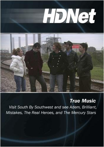 True Music: Visit SXSW with Adem, Brilliant, Mistakes, The Real Heroes by Katie Daryl by HDNet