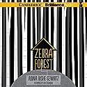 Zebra Forest Audiobook by Adina Rishe Gewirtz Narrated by Kate Reinders