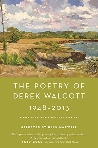 Image of The Poetry of Derek Walcott 1948-2013