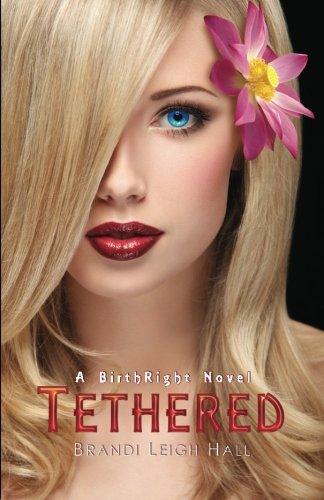 Tethered BirthRight Brandi Leigh Hall