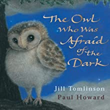 The Owl Who was Afraid of the Dark Audiobook by Jill Tomlinson Narrated by Bill Oddie