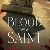 Blood on a Saint: A Mystery | Anne Emery