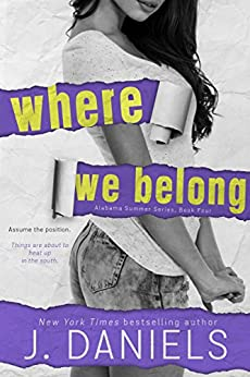 Where We Belong (Alabama Summer Book 4) by [Daniels, J.]