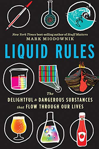 Liquid Rules: The Delightful and Dangerous Substances That Flow Through Our Lives (Best E Liquid In The World)