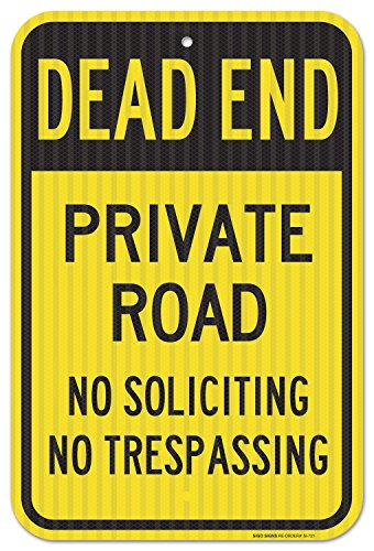 Dead End Private Road No Soliciting No Trespassing Sign, Federal 12' X 18' 3M Prismatic Engineer Grade Reflective Aluminum, For Indoor or Outdoor Use - By SIGO SIGNS