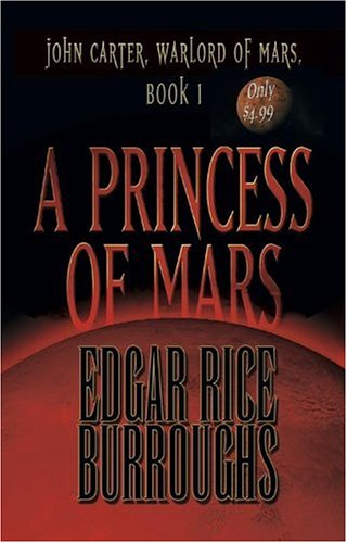 A Princess of Mars (John Carter of Mars) Edgar Rice Burroughs