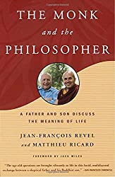 The Monk and the Philosopher: A Father and Son Discuss the Meaning of Life