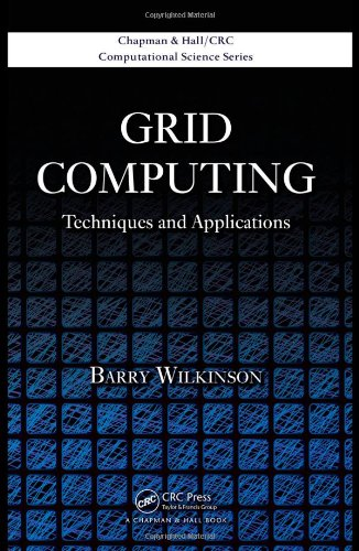 Grid Computing: Techniques And Applications (Chapman & Hall/CRC Computational Science)