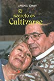 img - for El Secreto es Cultivarse book / textbook / text book