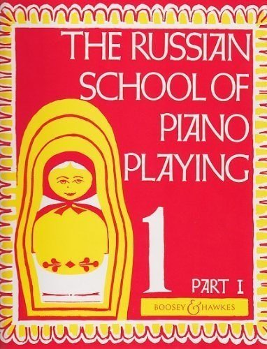 the-russian-school-of-piano-playing-book-1-part-i