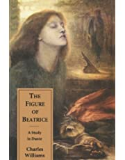 The Figure of Beatrice: A Study in Dante: 0