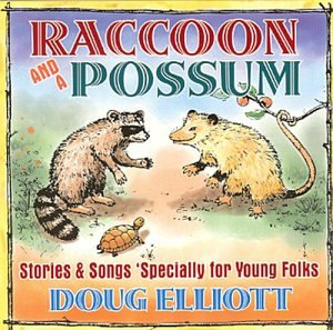 Raccoon and a Possum : Stories & Songs 'Specially for Young Folks