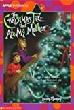 The Christmas Tree That Ate My Mother, Dean Narney, 0590448811