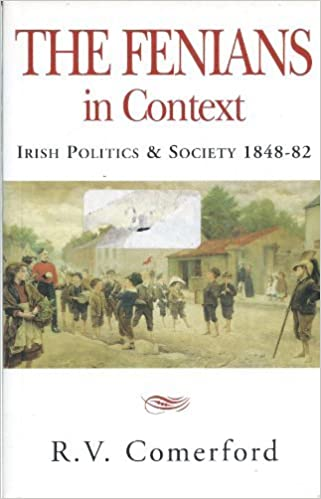 The Fenians in Context: Irish Politics and Society, 1848-82 by R.V. Comerford (1998-09-30)