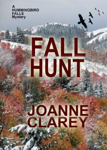 The Fall Hunt:Murder in the Mountains (The Hummingbird Falls Mystery Series Book 3)