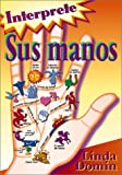 Book Cover for Interprete sus manos, el mapa de su vida (Spanish Edition)