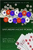 Dealer's Choice: The Complete Handbook of Saturday Night Poker