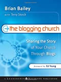 The Blogging Church, Brian Bailey, 0787984876