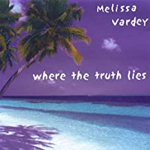 Where the Truth Lies by Melissa Vardey (2000-01-04)