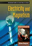 Electricity and Magnetism, Brian S. Baigrie, 0313333580