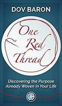 One Red Thread: Discovering the Purpose Already Woven Into Your Life by [Baron, Dov]