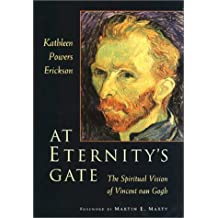 At Eternitys Gate The Spiritual Vision Of Vincen