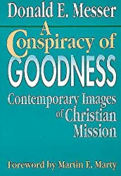 A Conspiracy of Goodness: Contemporary Images of Christian Mission