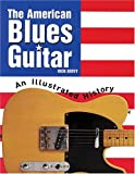 The American Blues Guitar, Rick Batey, 063402759X