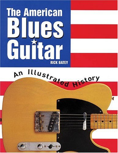 (The American Blues Guitar: An Illustrated History )