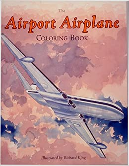 the airport airplane coloring book richard king 9781882663040 amazoncom books - Airplane Coloring Book