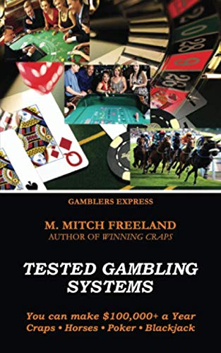 (TESTED GAMBLING SYSTEMS: You can Make $100,000+ a Year:  Craps, Horses, Poker, Blackjack (Gamblers Express Series))