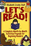 Let's Read!, Elizabeth Crosby Stull, 0876284896