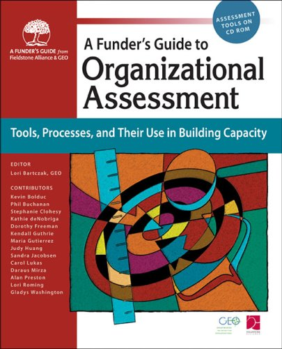 Funders Guide to Organizational Assessment: Tools, Processes, and Their Use in Building Capacity