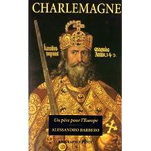 Charlemagne: Un père pour l'Europe