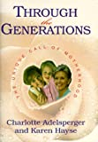 Through the Generations, Charlotte Adelsperger and Karen Hayse, 0834118688