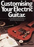 Customising Your Electric Guitar, Adrian Legg, 082562262X